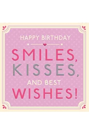 Smiles Kisses Best Wishes