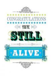 Congratulations You're Still Alive